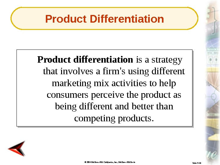 © 2004 Mc. Graw-Hill Companies, Inc. , Mc. Graw-Hill/Irwin Slide 9 -66 Product differentiation is a