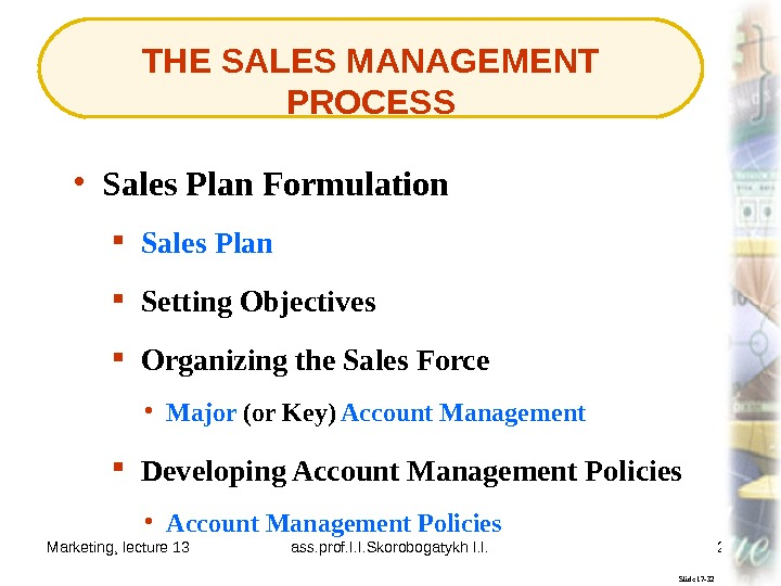 Marketing, lecture 13 ass. prof. I. I. Skorobogatykh I. I. 27 THE SALES MANAGEMENT PROCESS Slide