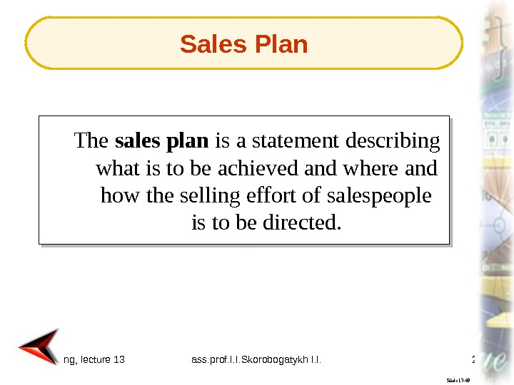 Marketing, lecture 13 ass. prof. I. I. Skorobogatykh I. I. 28 Slide 17 -69 The sales
