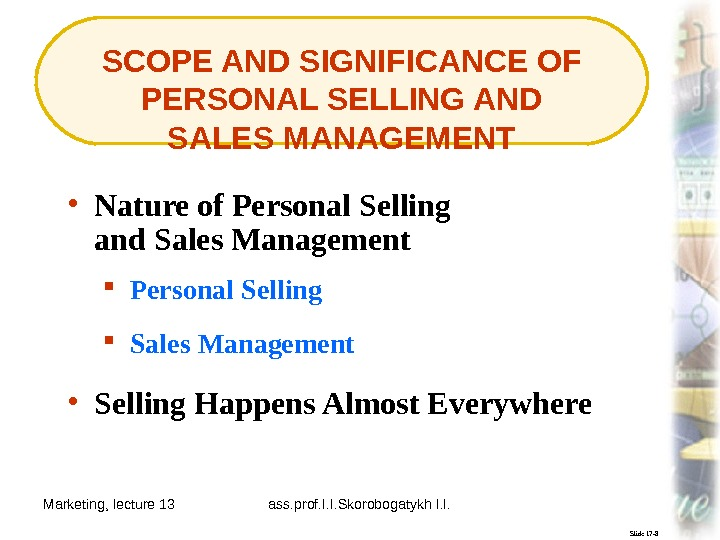 Marketing, lecture 13 ass. prof. I. I. Skorobogatykh I. I. 4 SCOPE AND SIGNIFICANCE OF PERSONAL