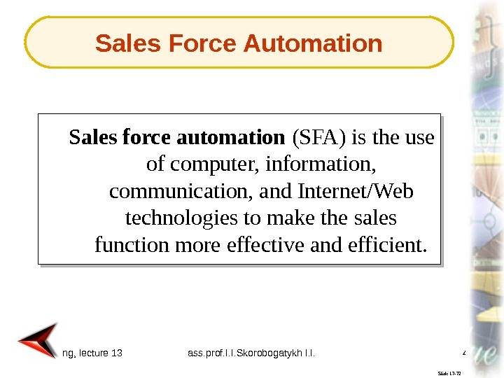 Marketing, lecture 13 ass. prof. I. I. Skorobogatykh I. I. 43 Slide 17 -72 Sales force