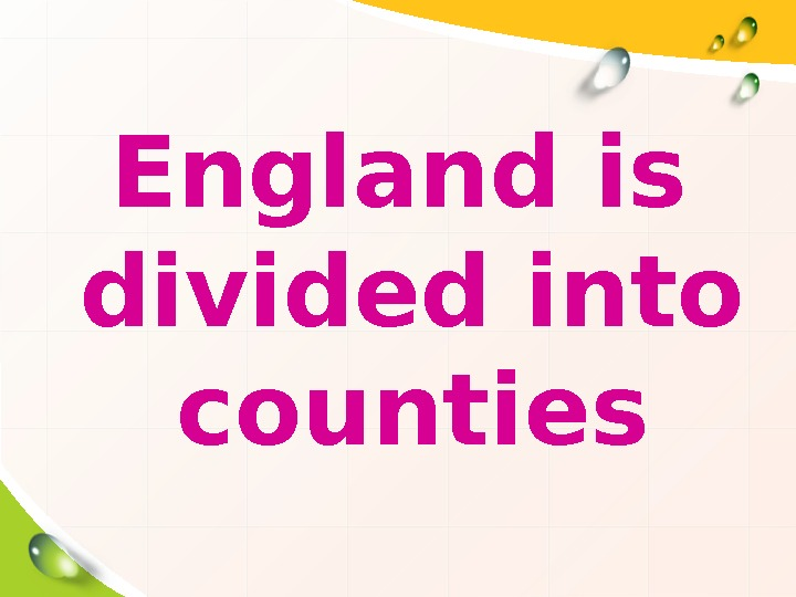 England is divided into counties