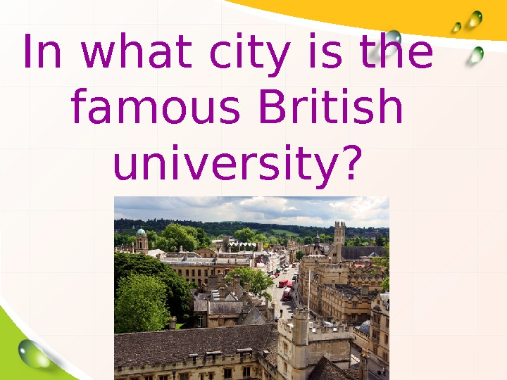 In what city is the famous British university?