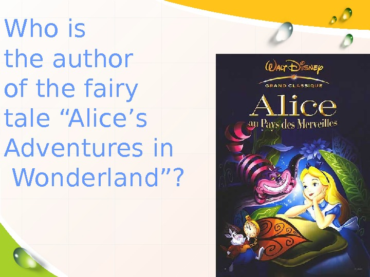 "Who is the author of the fairy tale ""Alice's Adventures in  Wonderland""?"