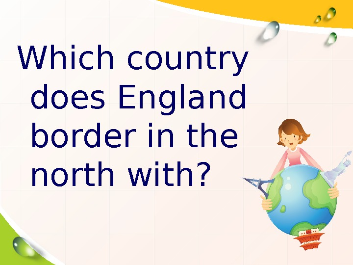 Which country does England border in the north with?