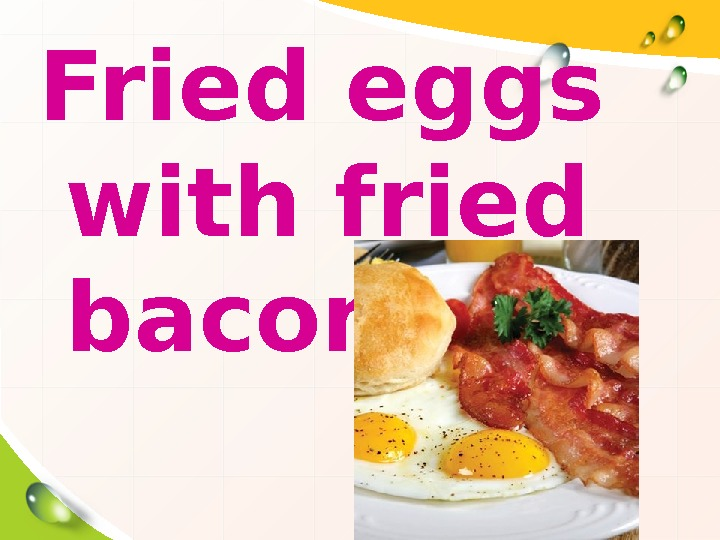 Fried eggs with fried bacon