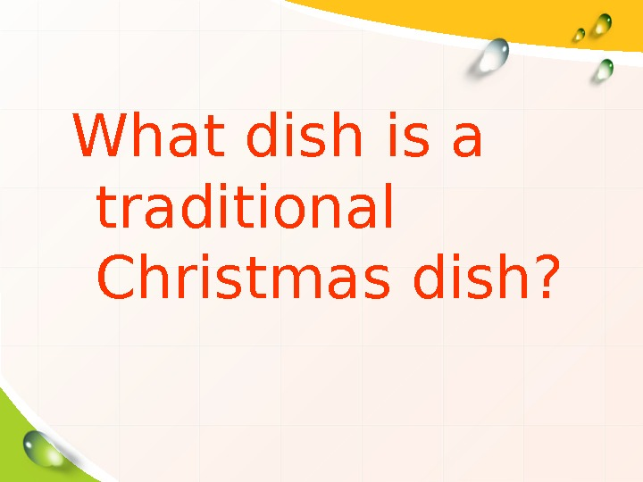 What dish is a traditional Christmas dish?