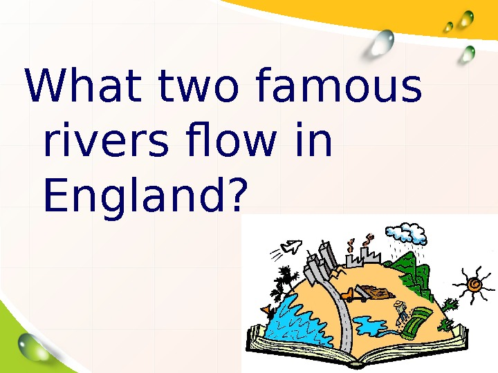 What two famous rivers flow in England?