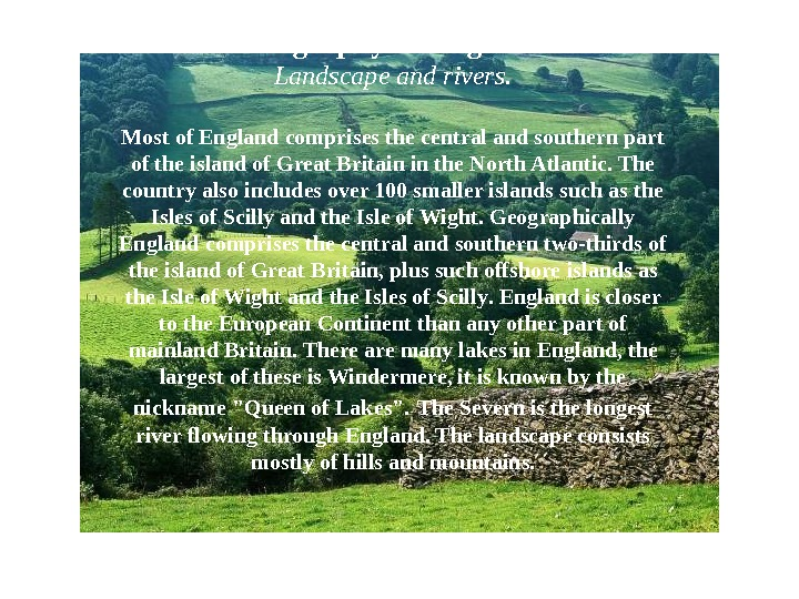 Geography of England. Landscape and rivers. Most of England comprises the central and southern part of