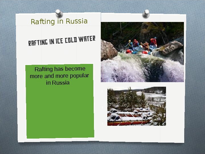 Rafting in Russia Raftinghasbecome moreandmorepopular in. Russia