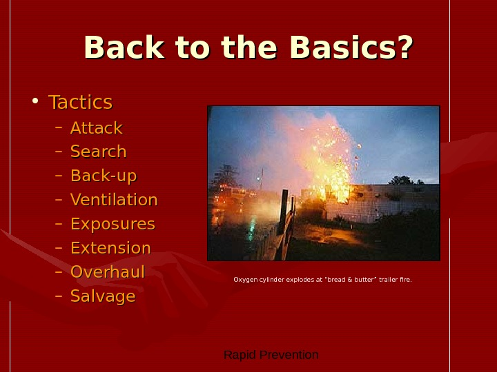 Rapid Prevention Back to the Basics?  • Tactics – Attack – Search – Back-up
