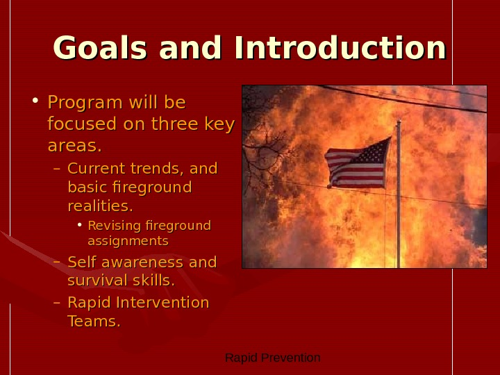 Rapid Prevention Goals and Introduction • Program will be focused on three key areas. –