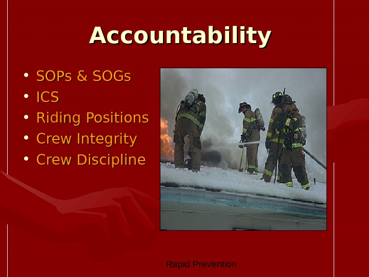 Rapid Prevention Accountability  • SOPs & SOGs  • ICSICS • Riding Positions •