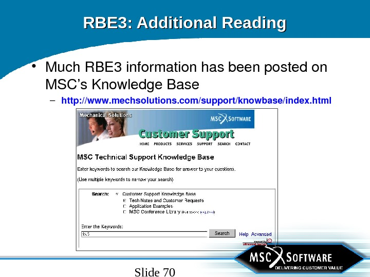 Slide 70 RBE 3: Additional Reading • Much. RBE 3 informationhasbeenpostedon MSC's. Knowledge. Base – http: