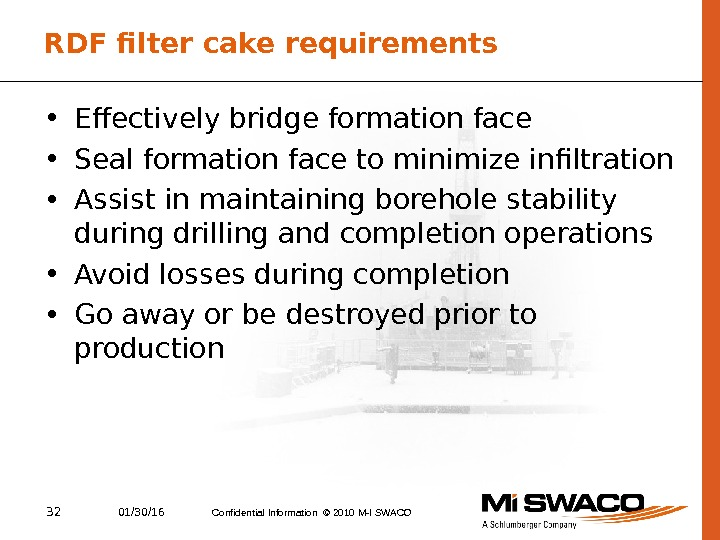 32 01/30/16 Confidential Information © 2010 M-I SWACO • Effectively bridge formation face • Seal formation