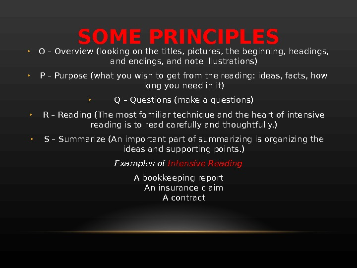SOME PRINCIPLES • O – Overview (looking on the titles, pictures, the beginning, headings,  and