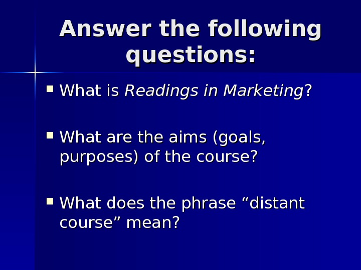 Answer the following questions:  What is Readings in Marketing ? ?  What