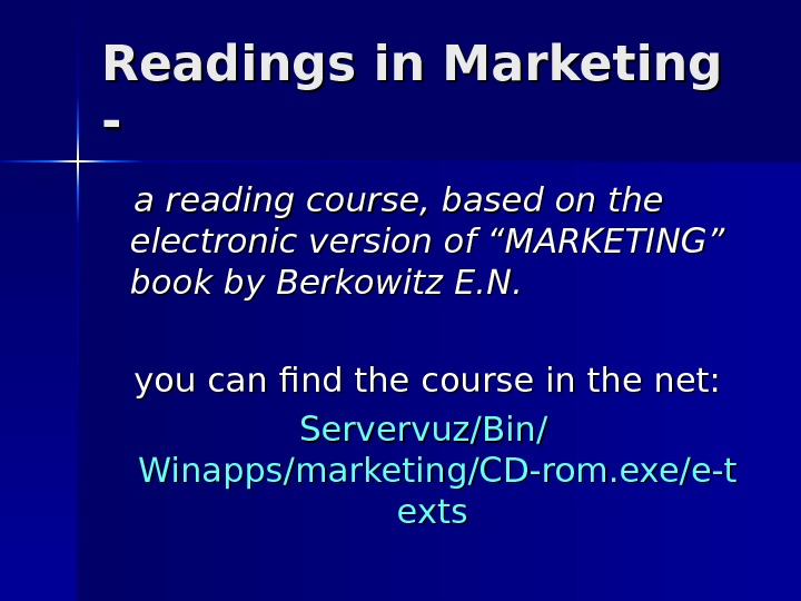 Readings in Marketing - -   a reading course, based on the electronic