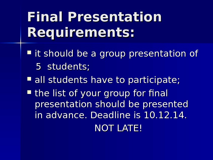 Final Presentation Requirements:  it should be a group presentation of   5