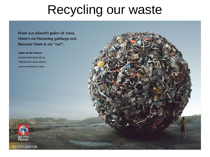 Recycling our waste