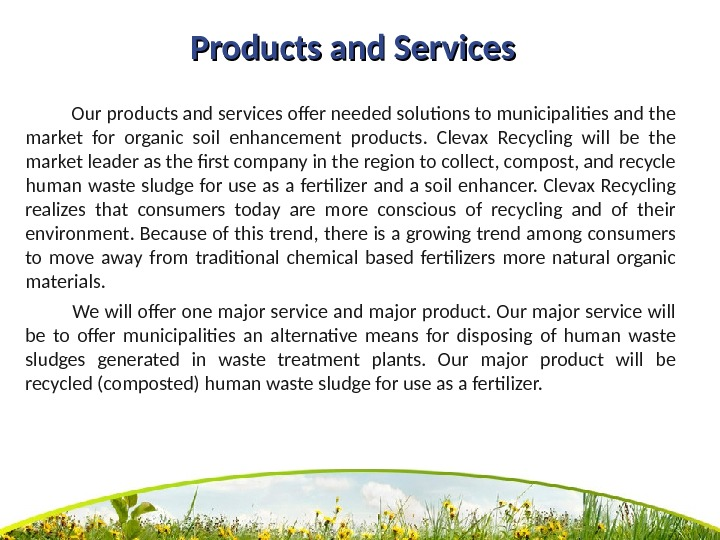 Products and Services    Our products and services offer needed solutions to municipalities and