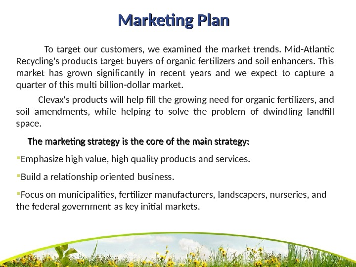 Marketing Plan     To target our customers,  we examined the market trends.