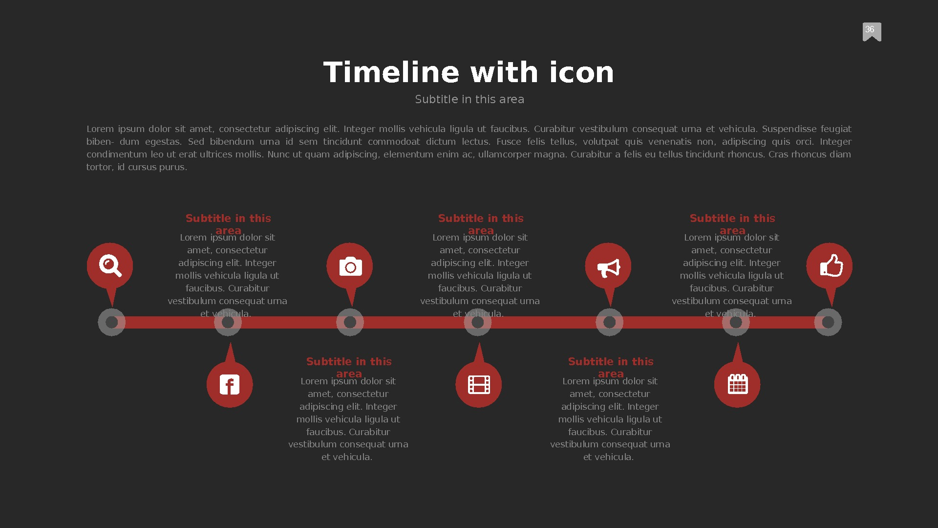 36 Timeline with icon Subtitle in this area Lorem ipsum dolor sit amet,  consectetur adipiscing
