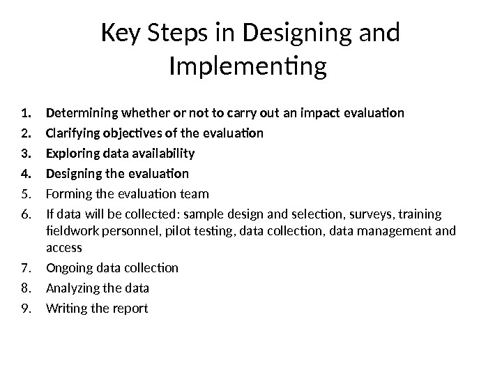 Key Steps in Designing and Implementing 1. Determining whether or not to carry out an impact
