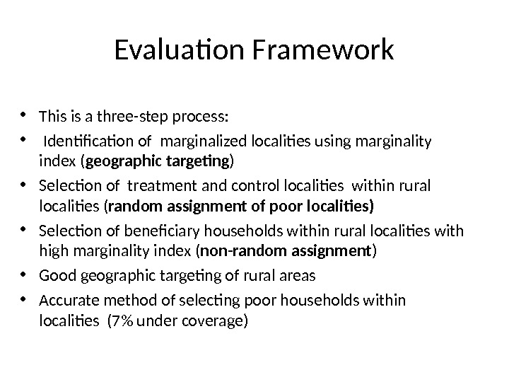 Evaluation Framework • This is a three-step process:  •  Identification of marginalized localities using