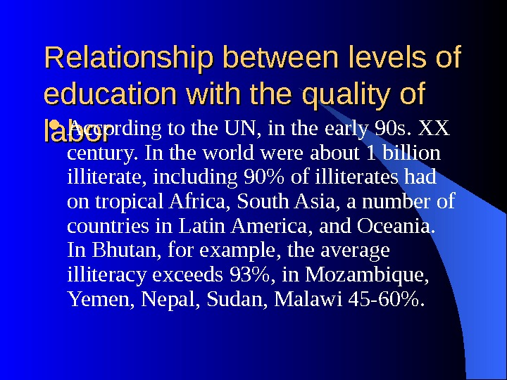 Relationship between levels of education with the quality of labor According to the UN, in