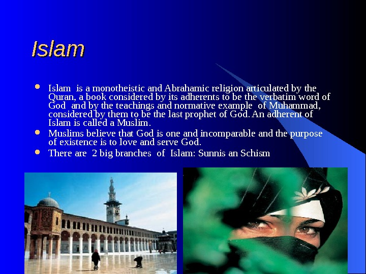 Islam is a monotheistic and Abrahamic religion articulated by the Quran, a book considered by
