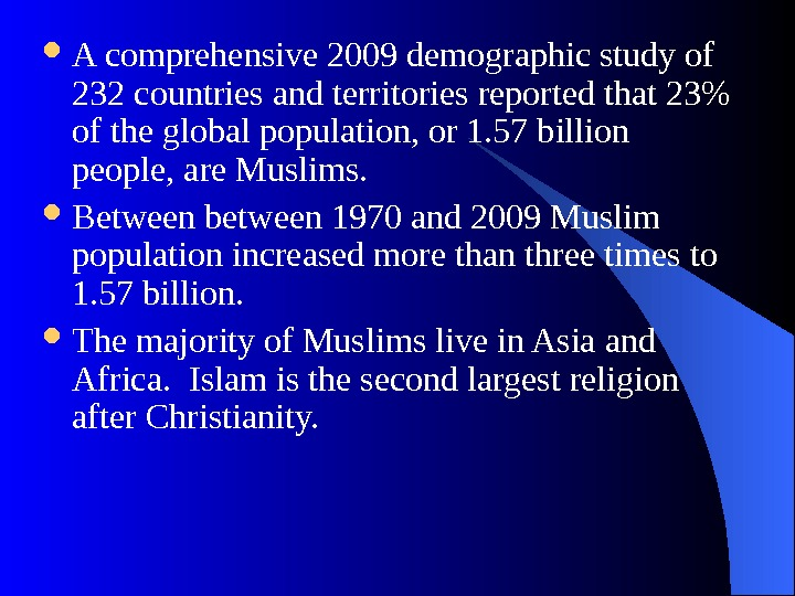 A comprehensive 2009 demographic study of 232 countries and territories reported that 23 of