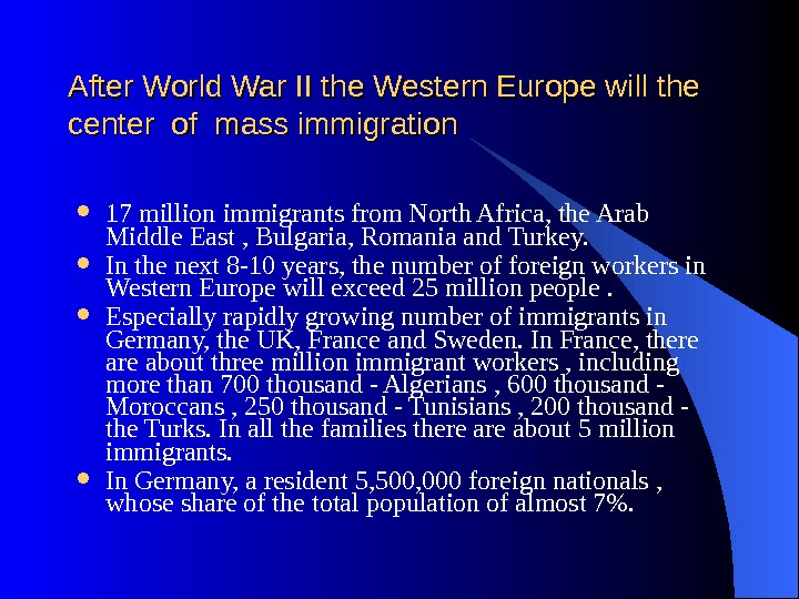 After World War II the Western Europe will the center of mass immigration 17 million