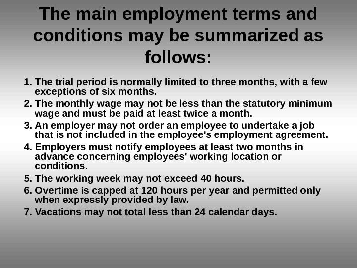 The main employment terms and conditions may be summarized as follows: 1. The trial