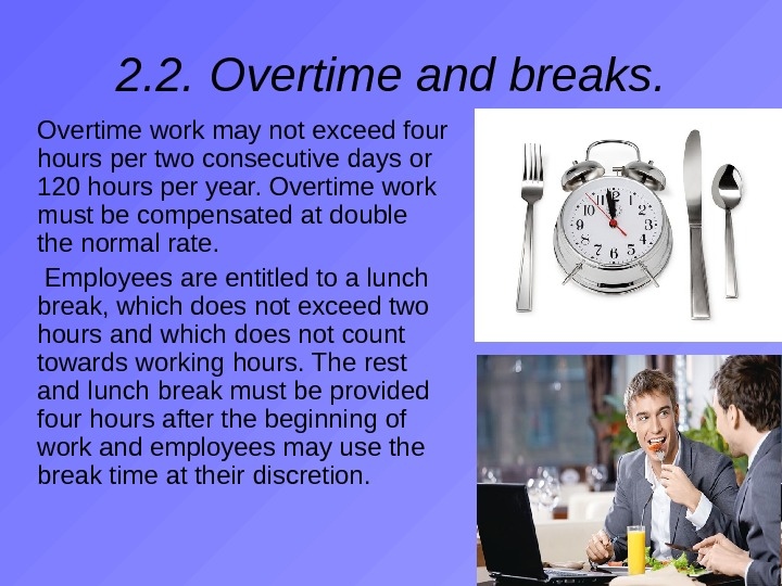 2. 2.  Overtime and breaks.  Overtime work may not exceed four hours