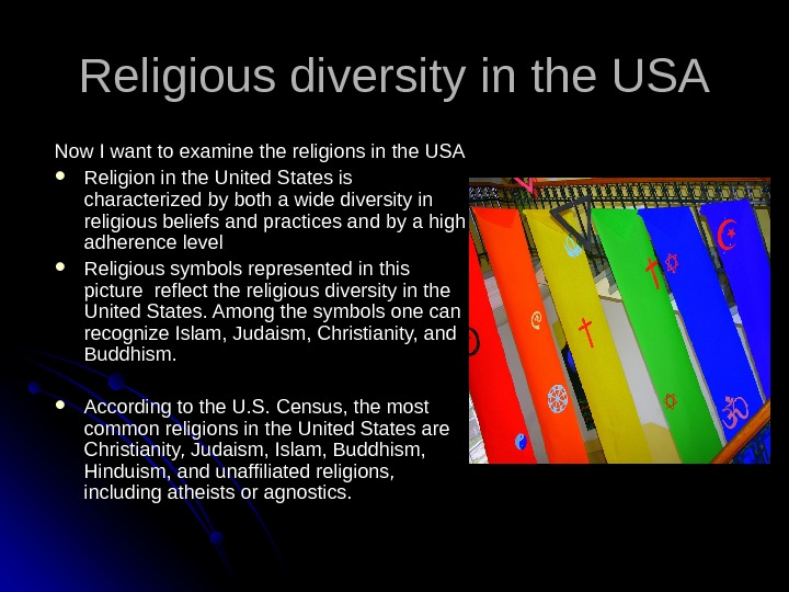 Now I want to examine the religions in the USA Religion in the United States is