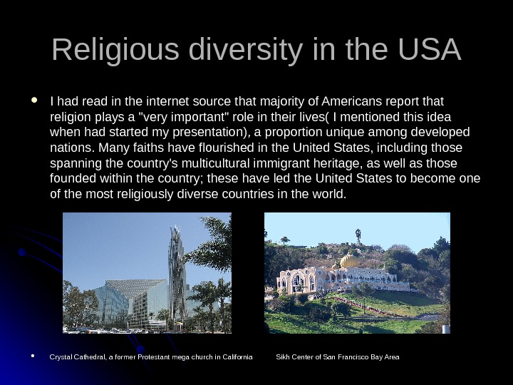 Religious diversity in the USA I had read in the internet source that majority of Americans