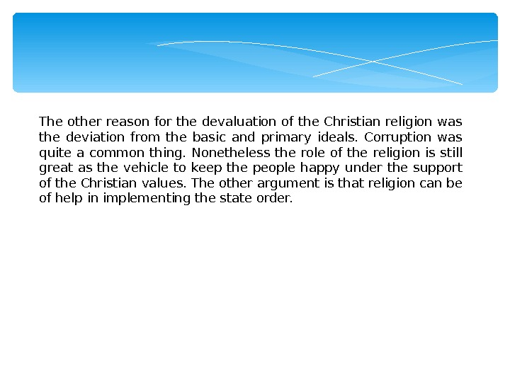 The other reason for the devaluation of the Christian religion was the deviation from the basic