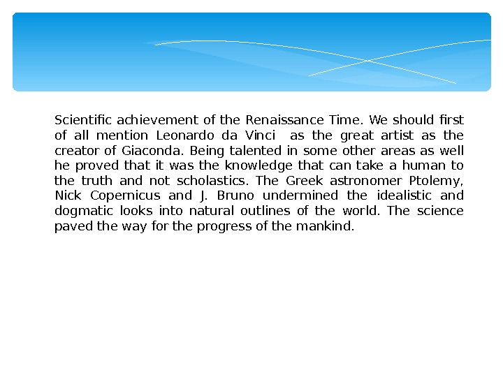 Scientific achievement of the Renaissance Time.  We should first of all mention Leonardo da Vinci