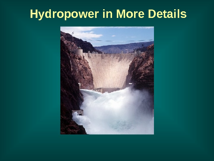 Hydropower in More Details