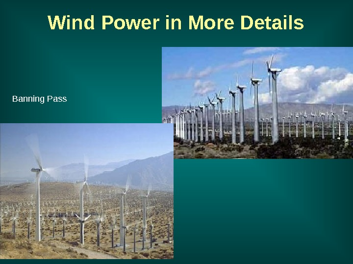 Banning Pass Wind Power in More Details