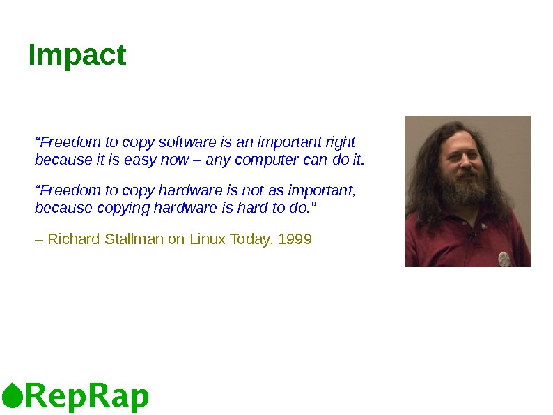 "Impact "" Freedom to copy software is an important right because it is easy"