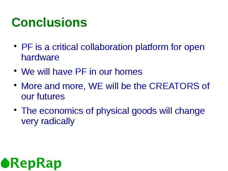 Conclusions PF is a critical collaboration platform for open hardware We will have PF in our