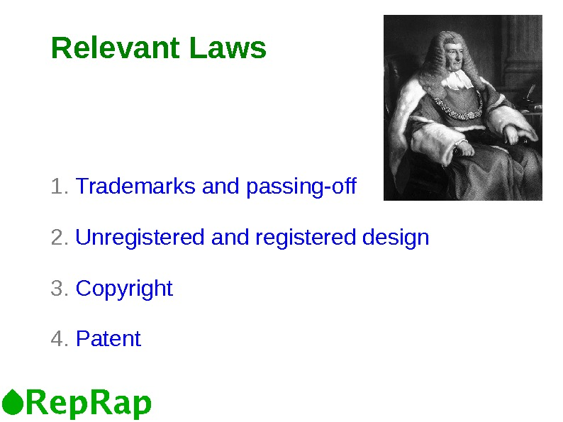 Relevant Laws 1.  Trademarks and passing-off 2.  Unregistered and registered design 3.