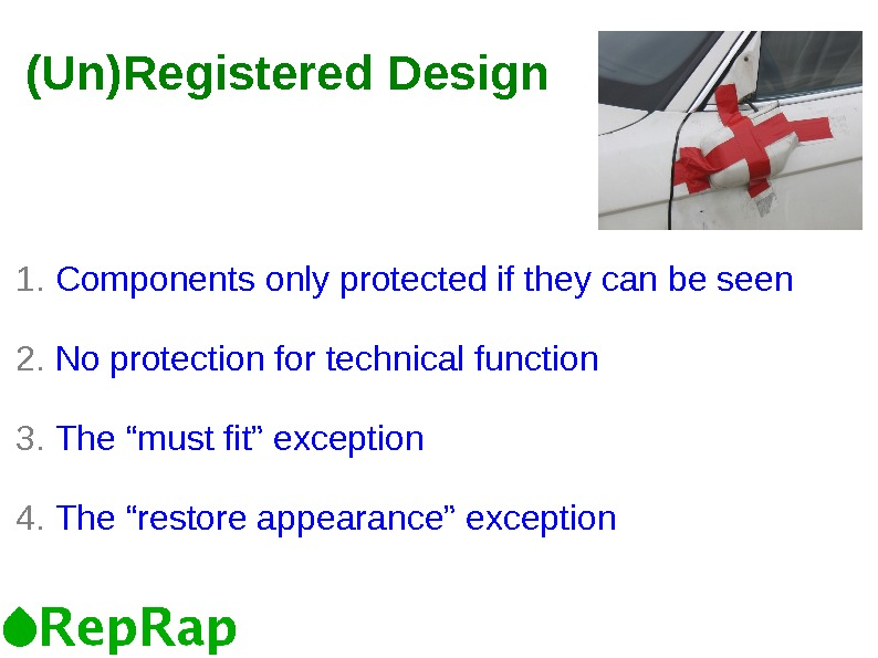 (Un)Registered Design 1.  Components only protected if they can be seen 2.