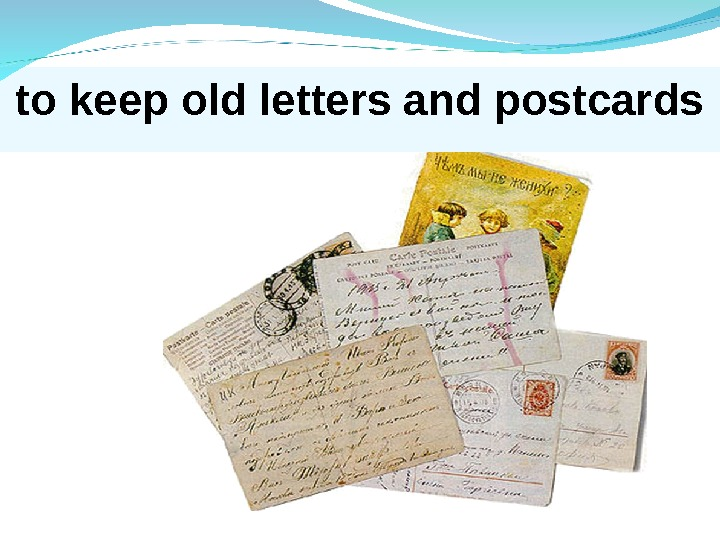 to keep old letters and postcards