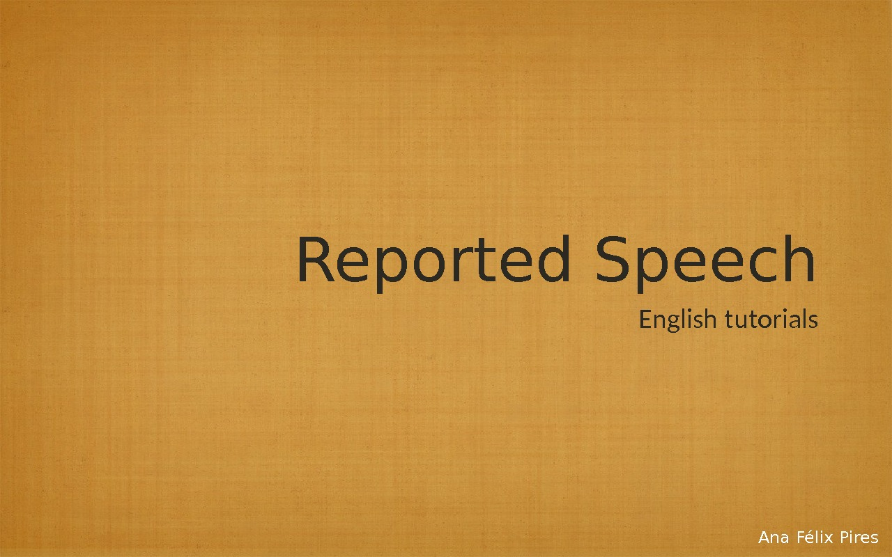 Reported Speech English tutorials Ana Félix Pires