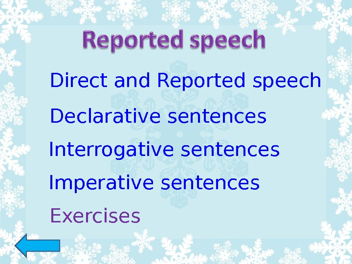 Direct and Reported speech Declarative sentences Interrogative sentences Imperative sentences Exercises