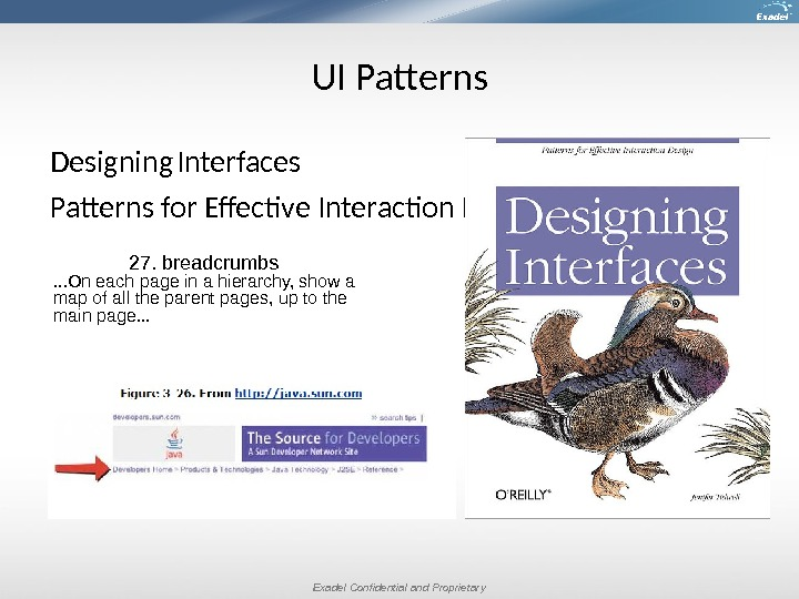 Exadel Confidential and Proprietary. UI Patterns Designing  Interfaces Patterns for Effective Interaction Design 27. breadcrumbs.
