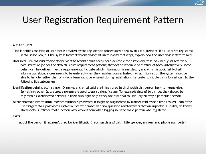 Exadel Confidential and Proprietary. User Registration Requirement Pattern Class of users  This identifies the type